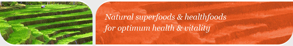 Natural superfoods & healthfoods for optimum health & vitality